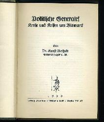 Bethcke, Ernst:  Politische Generale! Kreise und Krisen um Bismarck.