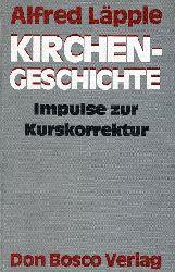 Läpple, Alfred:  Kirchengeschichte. Impulse zur Kurskorrektur.
