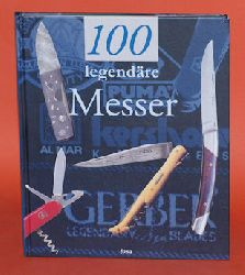 Pacella, Gérard:  100 legendäre Messer.