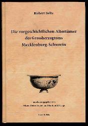 Beltz, Robert:  Die vorgeschichtlichen Altertümer des Großherzogtums Mecklenburg-Schwerin. Text- u. Tafelband.