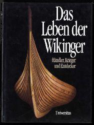 Graham-Campbell, James:  Das Leben der Wikinger. Krieger, Händler und Entdecker.