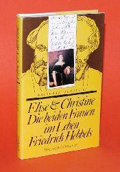 Augustiny, Waldemar:  Elise und Christine. Die beiden Frauen im Leben Friedrich Hebbels.