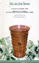 Berg, Ingrid, Peter Steppuhn Christine Jung u. a.:  Glas aus dem Taunus. Glashandwerk von 1200 - 1700.