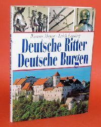 Meyer, Werner und Erich Lessing:  Deutsche Ritter - Deutsche Burgen.