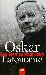 Lafontaine, Oskar:  Das Herz schlägt links.