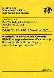 Wirtschaftstransformation in Osteuropa. Globalisierungstendenzen und Sonderwege. Beiträge für die 5. Brühler Tagung Junger Osteuropa-Experten.
