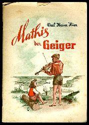 Kurz, Carl Heinz:  Mathis der Geiger. Wegblumen. Heft 31.
