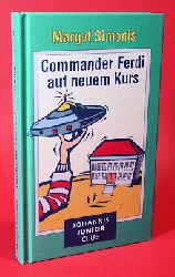 Simonis, Margot:  Commander Ferdi auf neuem Kurs.