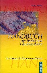 Baral, Karl:  Handbuch der biblischen Glaubenslehre. Grundlagen für Glauben und Leben.