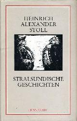 Stoll, Heinrich Alexander:  Stralsundische Geschichten. 3 Novellen.
