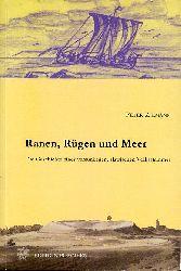 Ziemann, Peter:  Ranen, Rügen und Meer. Die Geschichte eines versunkenen, slawischen Volksstammes.