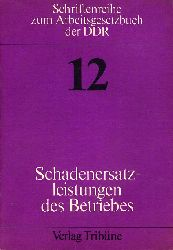 Kirmse, Gerhard:  Schadenersatzleistungen des Betriebes. Erläuterungen zum 14. Kapitel des Arbeitsgesetzbuches der DDR. Schriftenreihe zum Arbeitsgesetzbuch der DDR 12.