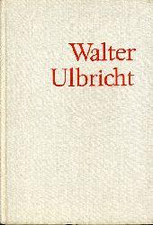 Abusch, Alexander (Hrsg.):  Walter Ulbricht. Schriftsteller, Künstler, Architekten, Wissenschaftler und Pädagogen zu seinem fünfundsiebzigsten Geburtstag.
