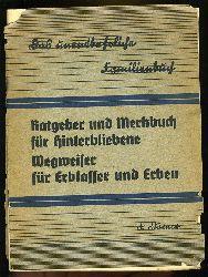 Dörner, F.:  Ratgeber und Merkbuch für Hinterbliebene. Wegweiser für Erblasser und Erben. Das unentbehrliche Familienbuch.