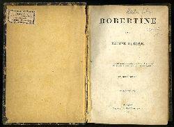 Bawr, Alexandrine-Sophie de:  Robertine.