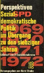 Ehmke, Horst ( Hrsg.):  Perspektiven. Sozialdemokratische Politik im Übergang zu den siebziger Jahren. Erläutert von 21 Sozialdemokraten. rororo aktuell 1205