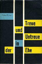 Wydler, Walter:  Treue und Untreue in der Ehe.