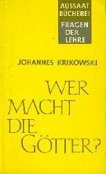 Krikowski, Johannes:  Wer macht die Götter? Atheismus - Materialismus - Christlicher Glaube. Aussaat-Bücherei. Schrifthilfen für junge Christen 13.