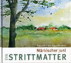 Strittmatter, Eva:  Märkischer Juni. Edition Federchen.