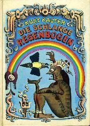 Kauter, Kurt:  Die Schlange Regenbogen. Märchen, Mythen und Sagen südamerikanischer Indianer.