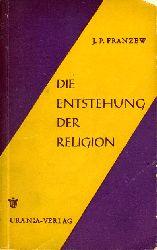 Francew, Jurij Pavlovic:  Die Entstehung der Religion. Materialisten der Vergangenheit über die Herausbildung religiöser Vorstellungen.