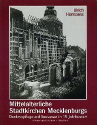 Hermanns, Ulrich:  Mittelalterliche Stadtkirchen Mecklenburgs. Denkmalpflege und Bauwesen im 19. Jahrhundert. Beiträge zur Architekturgeschichte und Denkmalpflege in Mecklenburg und Vorpommern. Bd. 2.