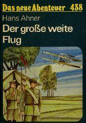 Ahner, Hans:  Der große weite Flug. Das neue Abenteuer 438.