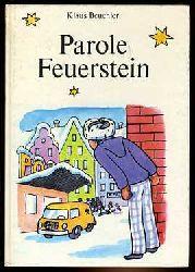 Beuchler, Klaus:  Parole Feuerstein oder Die zwölf Monde des Gwendolin Zeising.