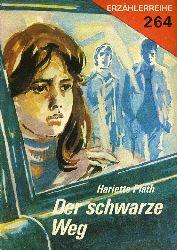 Plath, Hariette:  Der schwarze Weg. Erzählerreihe 264.
