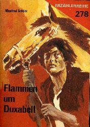 Schütz, Manfred:  Flammen um Duxabell. Erzählerreihe 278.