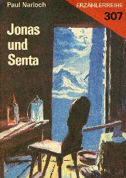 Narloch, Paul:  Jonas und Senta. Erzählerreihe 307.