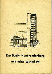 Der Bezirk Neubrandenburg und seine Wirtschaft.