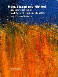 Gillen, Eckhart (Hrsg.):  Meer, Strand und Himmel als Sehnsuchtsziel und Zufluchtsort der Künstler seit Edvard Munch
