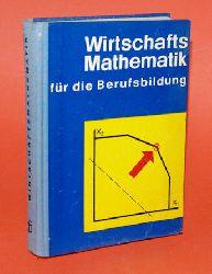 Körth, Heinz und Erhard Förster:  Wirtschaftsmathematik für die Berufsbildung.