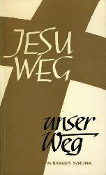 Schlink, M. Basilea:  Jesu Weg - Unser Weg.