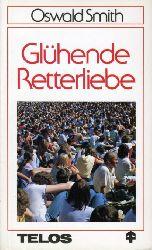 Smith, Oswald J.:  Glühende Retterliebe. Telos-Bücher Nr. 193. Telos-Taschenbücher.
