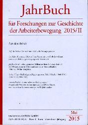 Jahrbuch für Forschungen zur Geschichte der Arbeiterbewegung 2015/II.