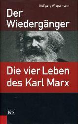 Wippermann, Wolfgang:  Der Wiedergänger. Die vier Leben des Karl Marx.