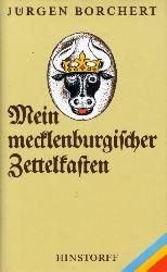 Borchert, Jürgen:  Mein mecklenburgischer Zettelkasten. Aufenthalte und Wanderungen. (Band 1 der Zettelkästen.)