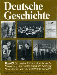 Die antifaschistisch-demokratische Umwälzung, der Kampf gegen die Spaltung Deutschlands und die Entstehung der DDR von 1945 bis 1949. Deutsche Geschichte in zwölf Bänden (nur) Bd. 9.