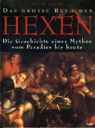 Singer, Claire:  Das grosse Buch der Hexen. Die Geschichte eines Mythos vom Paradies bis heute.