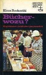 Bockmühl, Klaus:  Bücher, wozu? Möglichkeiten christlicher Literaturarbeit. Brunnen-Taschenbuch 88.