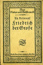 Bitterauf, Theodor:  Friedrich der Große. Sechs Vorträge. Aus Natur und Geisteswelt Sammlung wissenschaftlich-gemeinverständlicher Darstellungen 246.
