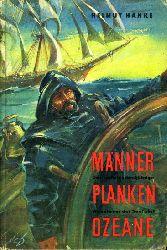 Hanke, Helmut:  Männer Planken Ozeane. Das sechstausendjährige Abenteuer Seefahrt.