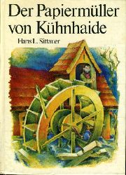 Sittauer, Hans L.:  Der Papiermüller von Kühnhaide.