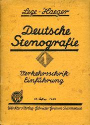 Lege, Wilhelm und Fritz Haeger:  Deutsche Stenographie. 1. Teil. Verkehrsschrift-Einführung.