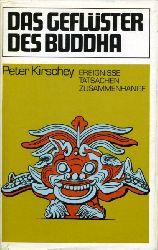 Kirschey, Peter:  Das Geflüster des Buddha. Ereignisse, Tatsachen, Zusammenhänge.
