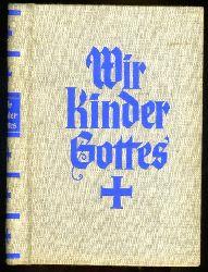 Lucas, Joseph:  Wir Kinder Gottes. Ein Buch von den Großtaten Gottes in unserer Seele.