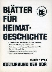 Blätter für Heimatgeschichte Jg. 2. 1984, Heft 2 Hrsg. Zentralvorstand der Gesellschaft für Heimatgeschichte im Kulturbund der DDR.