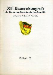 Bulletin 2. XIII. Bauernkongreß der Deutschen Demokratischen Republik. Schwerin, 21. bis 22. Mai 1987.